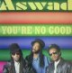 $$ ASWAD / YOU'RE NO GOOD (12BUBB 5) YYY289-3430-10-11