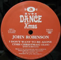 画像1: JOHN ROBINSON / I DON'T WANT TO BE ALONE (THIS CHRISTMAS)
