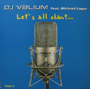 DJ Valium Feat. Michael Zager - Let's All Chant... (Part 1)