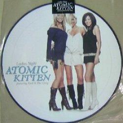 画像1: ATOMIC KITTEN / LADIES NIGHT (-----) ピクチャー盤 残少 YYY0-26-4-4