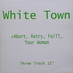 画像1: %% White Town  / >Abort, Retry, Fail? (Your Woman) 12CHS 5052 YYY246-2806-2-2