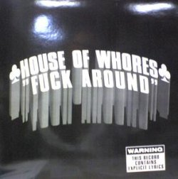 画像1: $ HOUSE OF WHORES / FUCK AROUND (414091 707512) ジャケ (917 075-1) YYY0-323-30-30 後程済