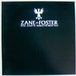 画像1: ZANE+FOSTER FEAT. DANY D. / WHEN I'M WITH YOU
