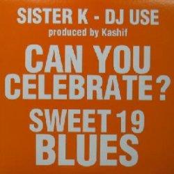 画像1: SISTER K / CAN YOU CELEBRATE ? * SWEET 19 BLUES ラストYYY0-335-1-1