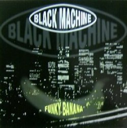 画像1: BLACK MACHINE / FUNKY BANANA